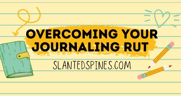 overcoming your journaling rut