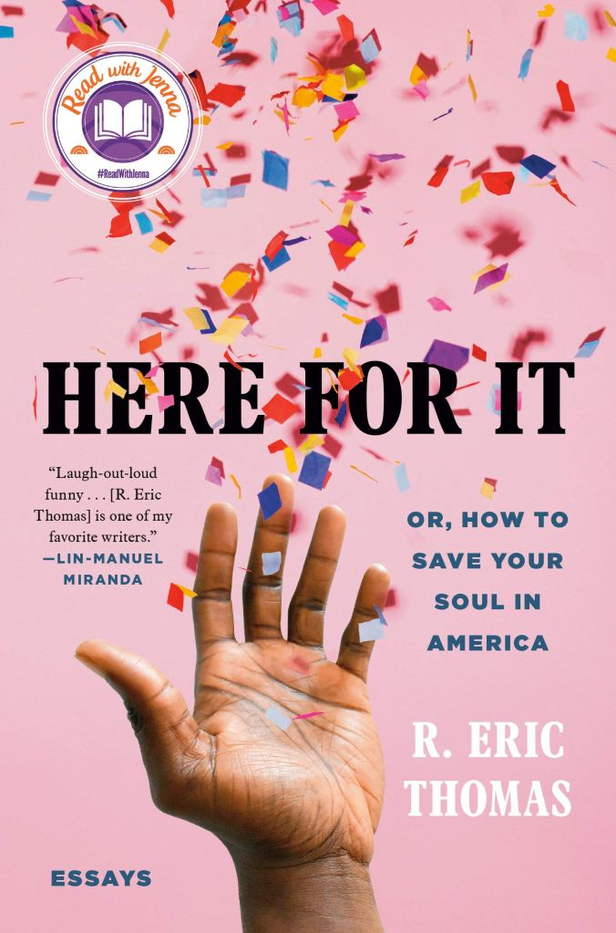 Here for It: Or, How to Save Your Soul in America by R. Eric Thomas