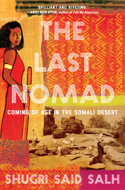 The Last Nomad by Shugri Said Salh